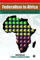 Federalism in Africa by Aaron Tsado Gana