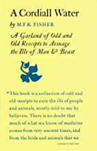 A Cordiall Water: A Garland of Odd and Old…