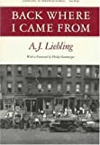 Liebling, A. J.: Back Where I Came From