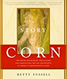 Fussell, Betty: The Story of Corn