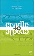 Cradle to cradle : remaking the way we make…