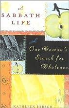A Sabbath Life: A Woman's Search for…