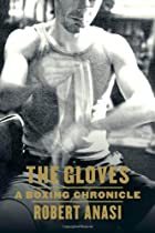The Gloves: A Boxing Chronicle by Robert…