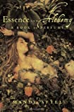 Aftel, Mandy: Essence and Alchemy: A Book of Perfume