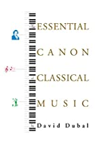 The Essential Canon of Classical Music by…