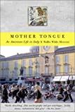 Wilde-Menozzi, Wallis: Mother Tongue: An American Life in Italy
