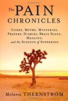 The Pain Chronicles by Melanie Thernstrom