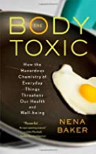The Body Toxic: How the Hazardous Chemistry…
