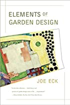 Elements of Garden Design by Joe Eck