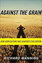 Against the Grain: How Agriculture Has…
