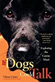 Csanyi, Vilmos: If Dogs Could Talk : Exploring the Canine Mind