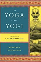 The Yoga of the Yogi : The Legacy of T.…