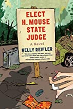 Elect H. Mouse State Judge: A Novel by Nelly…