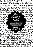 Hensher, Philip: The Missing Ink: The Lost Art of Handwriting