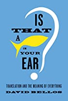 Is That a Fish in Your Ear?: Translation and…