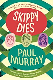 Skippy Dies: A Novel by Paul Murray