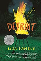 Detroit: A Play by Lisa D'Amour
