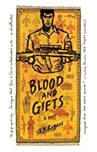 Blood and Gifts: A Play by J. T. Rogers