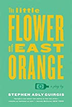 The Little Flower of East Orange: A Play by…