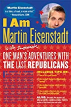 I Am Martin Eisenstadt: One Man's…