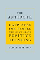 The Antidote: Happiness for People Who…