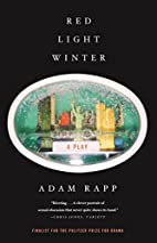 Red Light Winter: A Play by Adam Rapp