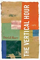 The Vertical Hour: A Play by David Hare