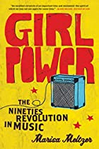 Girl Power: The Nineties Revolution in Music…