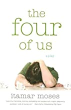 The Four of Us: A Play by Itamar Moses