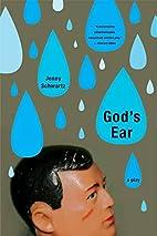 God's Ear: A Play by Jenny Schwartz