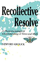 Recollective Resolve: A Phenomenological…