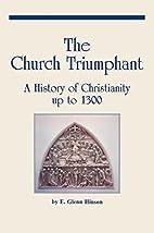 THE CHURCH TRIUMPHANT by E. Glenn Hinson