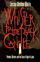 Whisper to the Black Candle : Voodoo,…