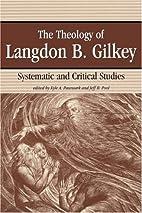 The Theology of Langdon B. Gilkey:…