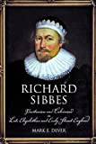 Dever, Mark: Richard Sibbes: Puritanism and Calvinism in Late Elizabethan and Early Stuart England