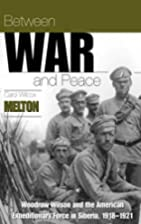 Between war and peace : Woodrow Wilson and…