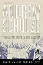 The Career of Andrew Schulze: Lutherans and…