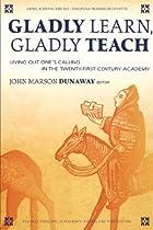 GLADLY LEARN, GLADLY TEACH by John Marson…