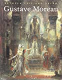 Feinberg, Larry J.: Gustave Moreau: Between Epic and Dream