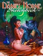 The Daniel Horne Sketchbook Volume One by…