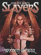 Slayers: Woman of War by Jos Del Nido
