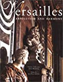 Babelon, Jean P.: Versailles: Absolutism and Harmony