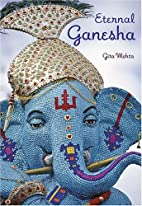 Eternal Ganesha by Gita Mehta