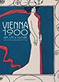 Brandstatter, Christian: Vienna 1900: Art, Life &amp; Culture