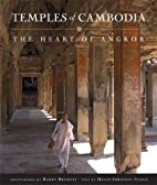 Temples of Cambodia: The Heart of Angkor by…