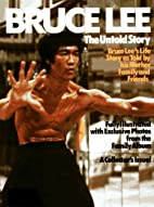 Bruce Lee: The Untold Story by Grace Lee