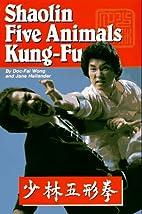 Shaolin Five Animals by Doc Fai Wong