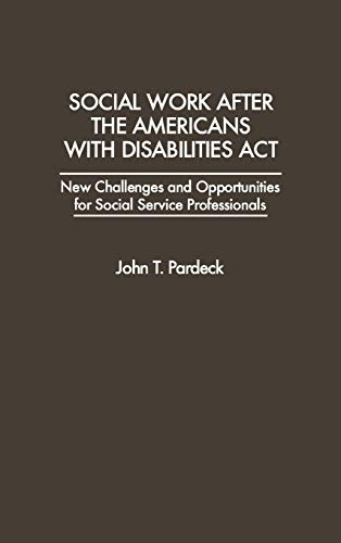 social-work-after-the-americans-with-disabilities-act-new-challenges-and-opportunities-for-social-service-professionals
