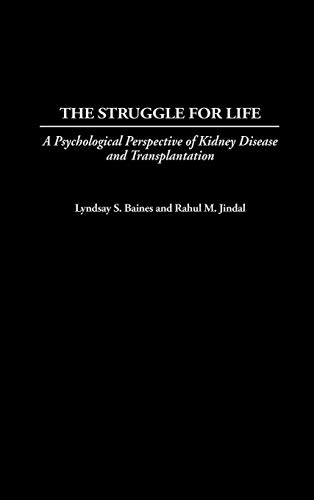 the-struggle-for-life-a-psychological-perspective-of-kidney-disease-and-transplantation-praeger-series-in-health-psychology