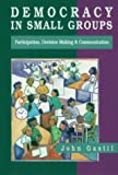 John Gastil: Democracy in Small Groups: Participation, Decision-making and Communication